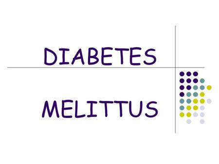 DIABETES MELITTUS.
