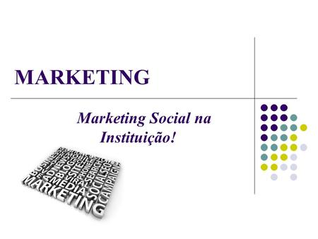 Marketing Social na Instituição!