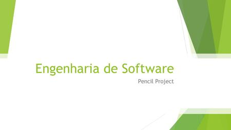Engenharia de Software Pencil Project. Características  Multiplataforma.
