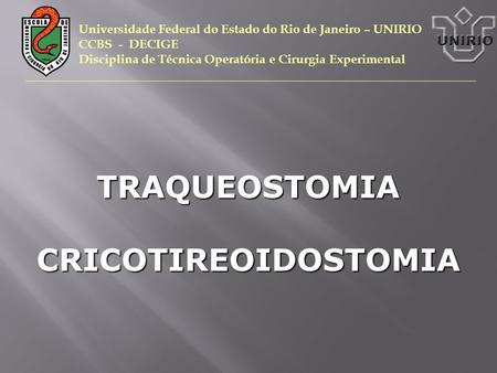 TRAQUEOSTOMIA CRICOTIREOIDOSTOMIA