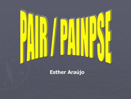PAIR / PAINPSE Esther Araújo.