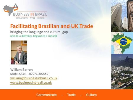Communicate - Trade - Culture William Barron Mobile/Cell – 07976 302052