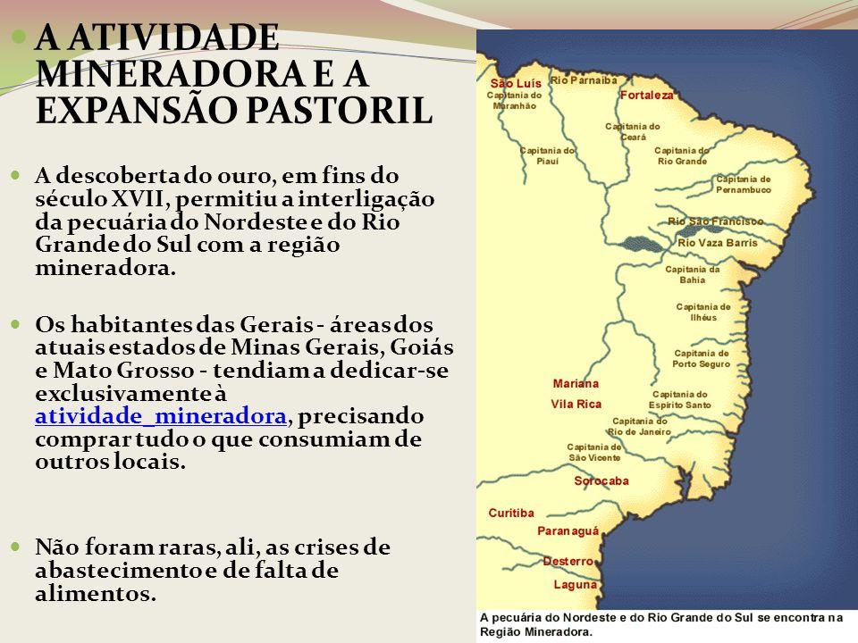AS TROPAS DE MULAS Tropeiros: os caminhoneiros do Brasil Colônia.