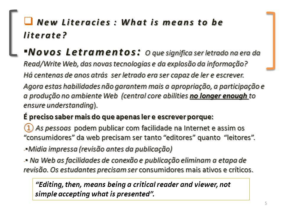 ② Para tirar vantagem da Read/Write Web: é preciso ser letrado em publicação publishing .