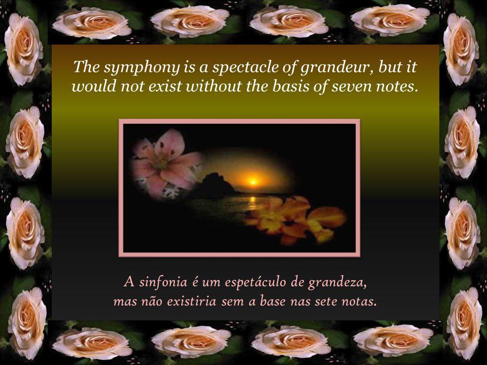 A sinfonia é um espetáculo de grandeza, mas não existiria sem a base nas sete notas.