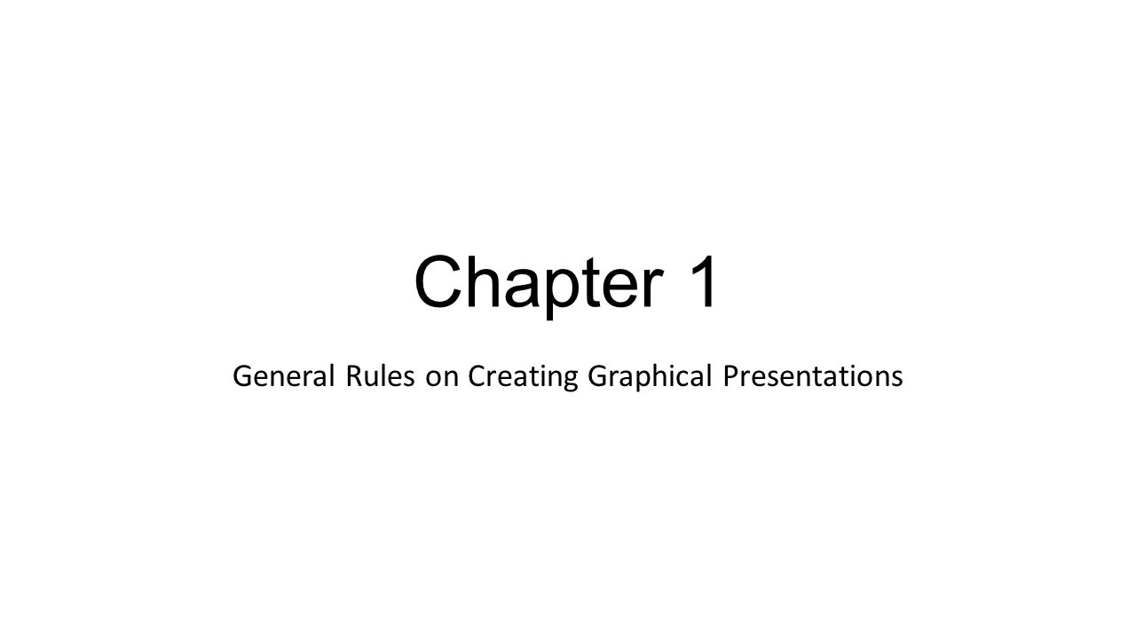Chapter 1 General Rules on Creating Graphical Presentations