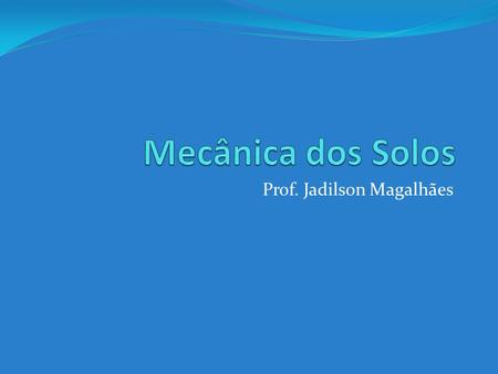 Prof. Jadilson Magalhães