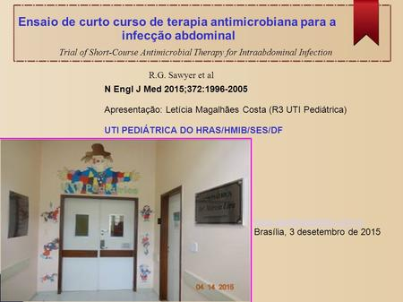 Trial of Short-Course Antimicrobial Therapy for Intraabdominal Infection R.G. Sawyer et al Ensaio de curto curso de terapia antimicrobiana para a infecção.