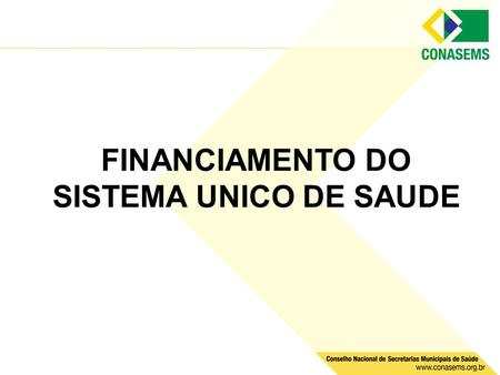 FINANCIAMENTO DO SISTEMA UNICO DE SAUDE