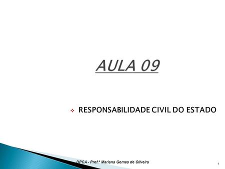 AULA 09 RESPONSABILIDADE CIVIL DO ESTADO