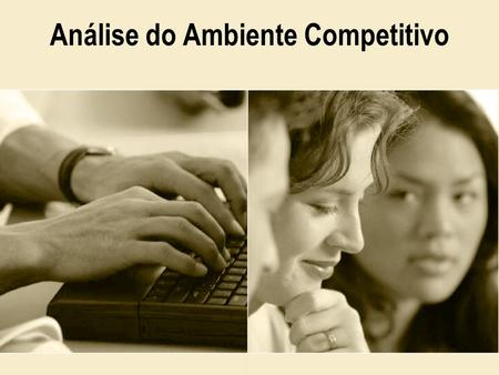 Análise do Ambiente Competitivo