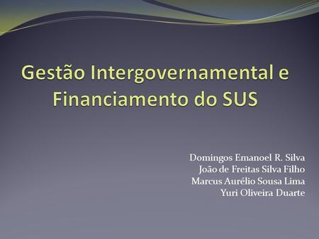 Gestão Intergovernamental e Financiamento do SUS