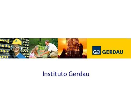 Instituto Gerdau.