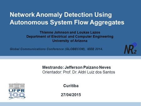 Network Anomaly Detection Using Autonomous System Flow Aggregates Thienne Johnson and Loukas Lazos Department of Electrical and Computer Engineering University.