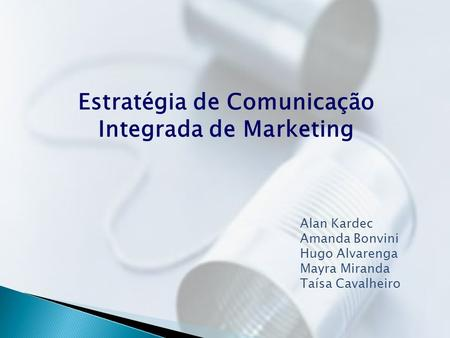 Estratégia de Comunicação Integrada de Marketing