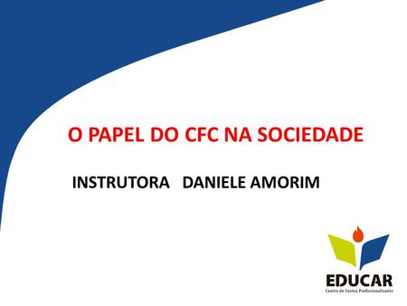 O PAPEL DO CFC NA SOCIEDADE