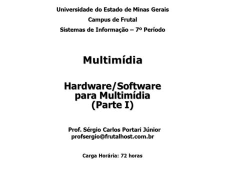 Multimídia Hardware/Software para Multimídia (Parte I)