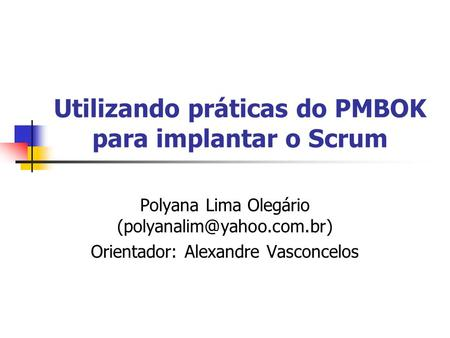 Utilizando práticas do PMBOK para implantar o Scrum