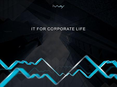 IT FOR CORPORATE LIFE.