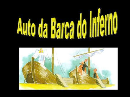 Auto da Barca do Inferno Auto da Barca do Inferno