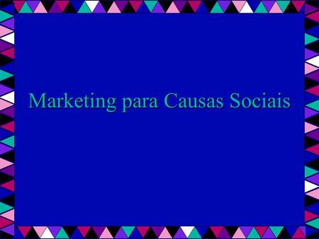 Marketing para Causas Sociais