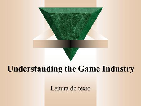 Understanding the Game Industry Leitura do texto.