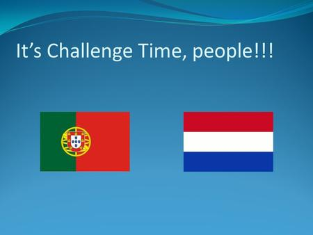 It's Challenge Time, people!!!. As you must know, Portugal has recently achieved another conquer …