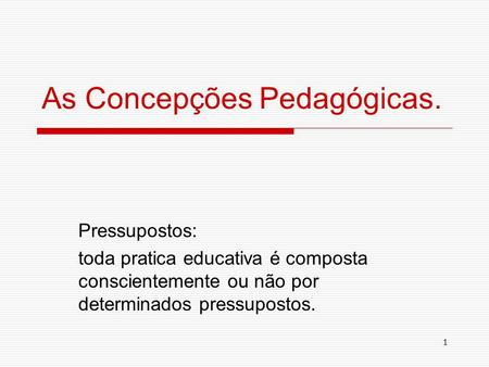 As Concepções Pedagógicas.