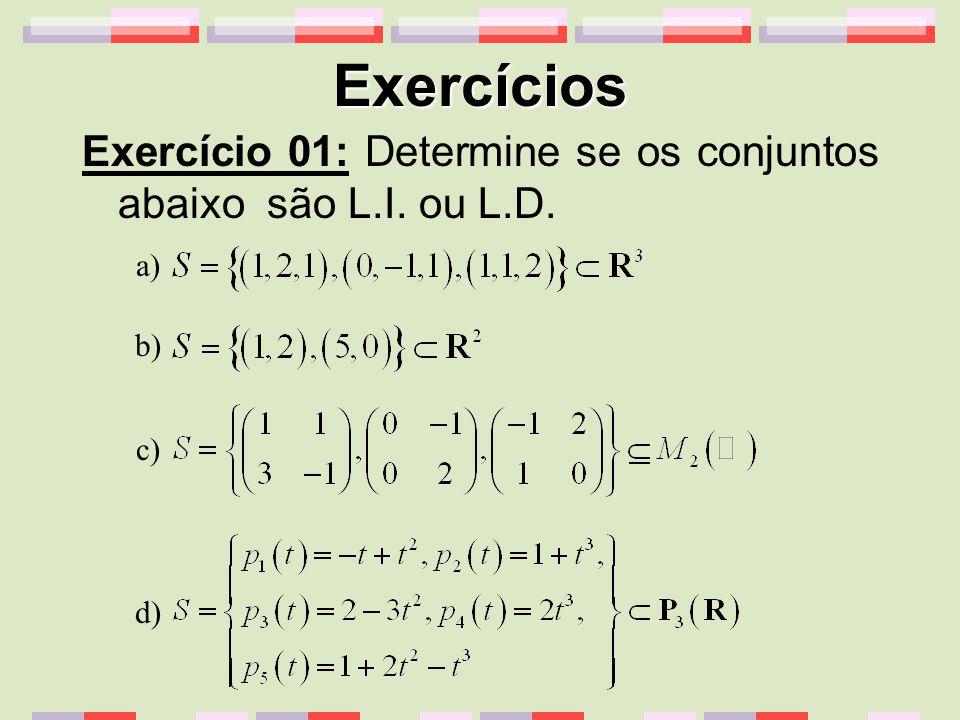 Exercícios Exercício 02: Para quais valores de o conjunto é L.I.?