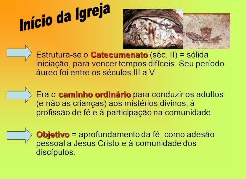 O catecumenato foi reduzido à Quaresma até desaparecer e ser substituído pelo batismo de massa (séc.