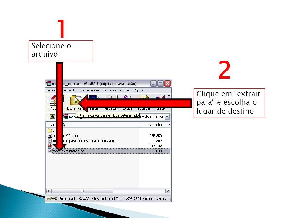 Clique em abrir Selecione o arquivo no endereço que foi salvo. 1 2 3