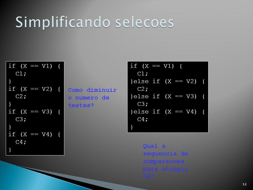 13 int A,B,C; if (A != 0){ C1; }else{ if (B != 0){ if (C != 0 ){ C2; }else{ C3; C4; } C5; } C6; Que comandos são executados quando A=B=V e C=F?