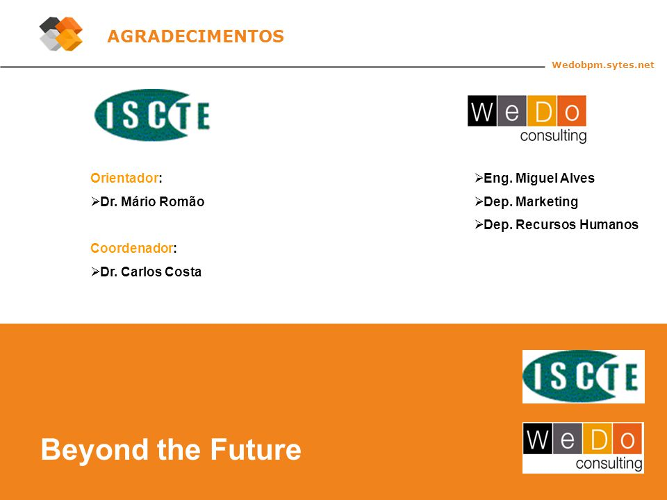 30 Beyond the Future Wedobpm.sytes.net AGRADECIMENTOS
