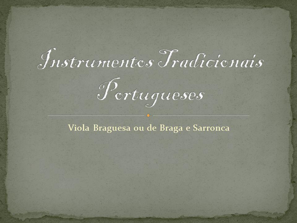 Viola Braguesa: 1.Origens e fabrico Origens e fabrico 2.
