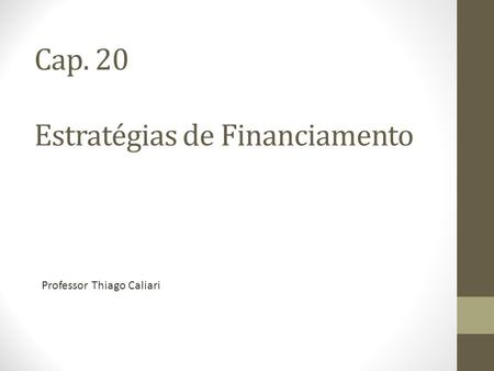 Cap. 20 Estratégias de Financiamento
