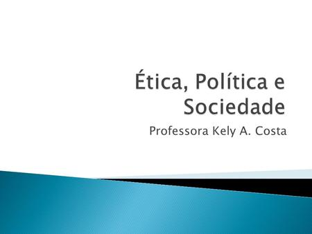 "Professora Kely A. Costa.  Discussão do texto ""Política e Cotidiano: as mil e uma faces do poder"", de Adalberto Paranhos. Professor do Departamento de."