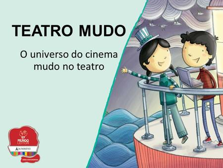 O universo do cinema mudo no teatro