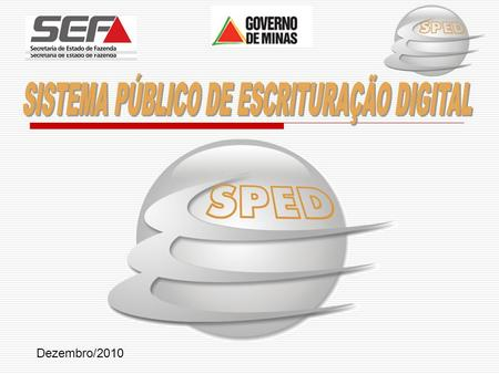Dezembro/2010. YVENS LUCCHESI SPED FISCAL NOTA FISCAL ELETRÔNICA SPED CONTÁBIL.