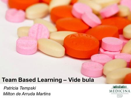 Patricia Tempski Team Based Learning – Vide bula