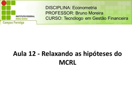 Aula 12 - Relaxando as hipóteses do MCRL
