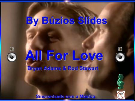 By Búzios Slides Sincronizado com a Música All For Love Bryan Adams & Rod Stewart.