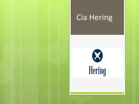 Cia Hering.