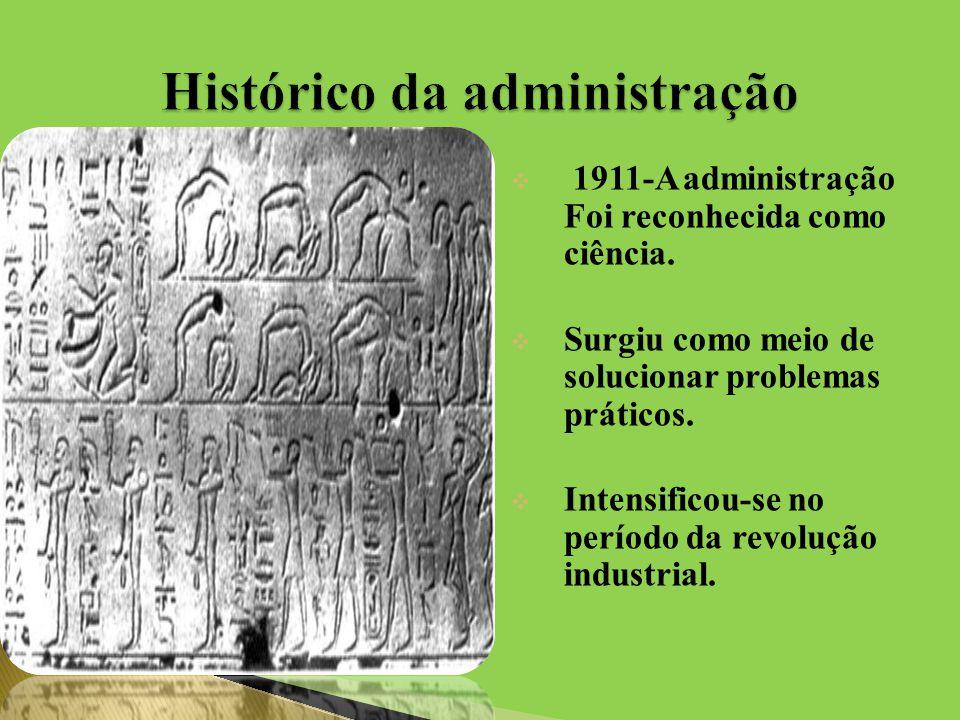  1911-A administração Foi reconhecida como ciência.