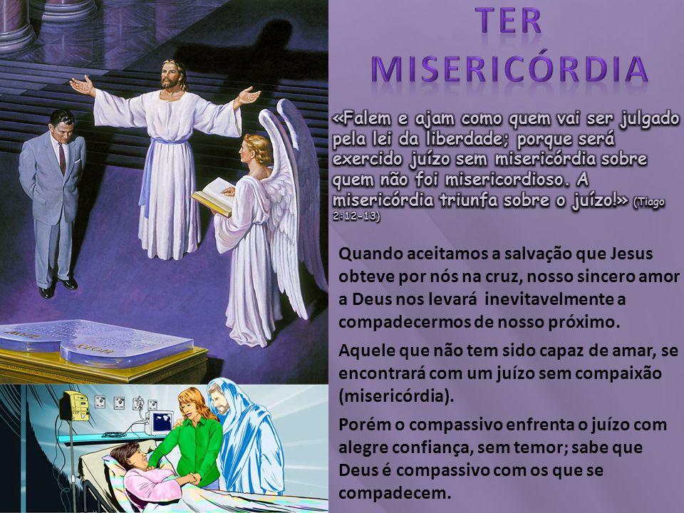 «A Justiça e a Misericórdia se mantiveram separadas, opostas uma a outra, separadas por um largo abismo.