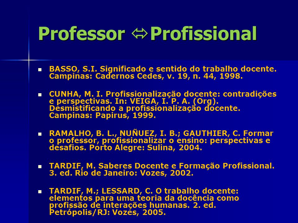 Professor  Profissional Profa.Dra. Luciana Maria Schlindwein Profa.