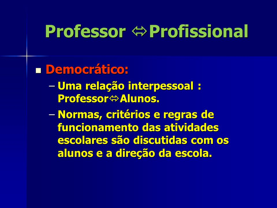 Professor  Profissional Desprofissionalização: CAUSAS: racionalismo técnico, professor limitado a interagir com outros profissionais, consumidor de conhecimento produzido por outros profissionais.