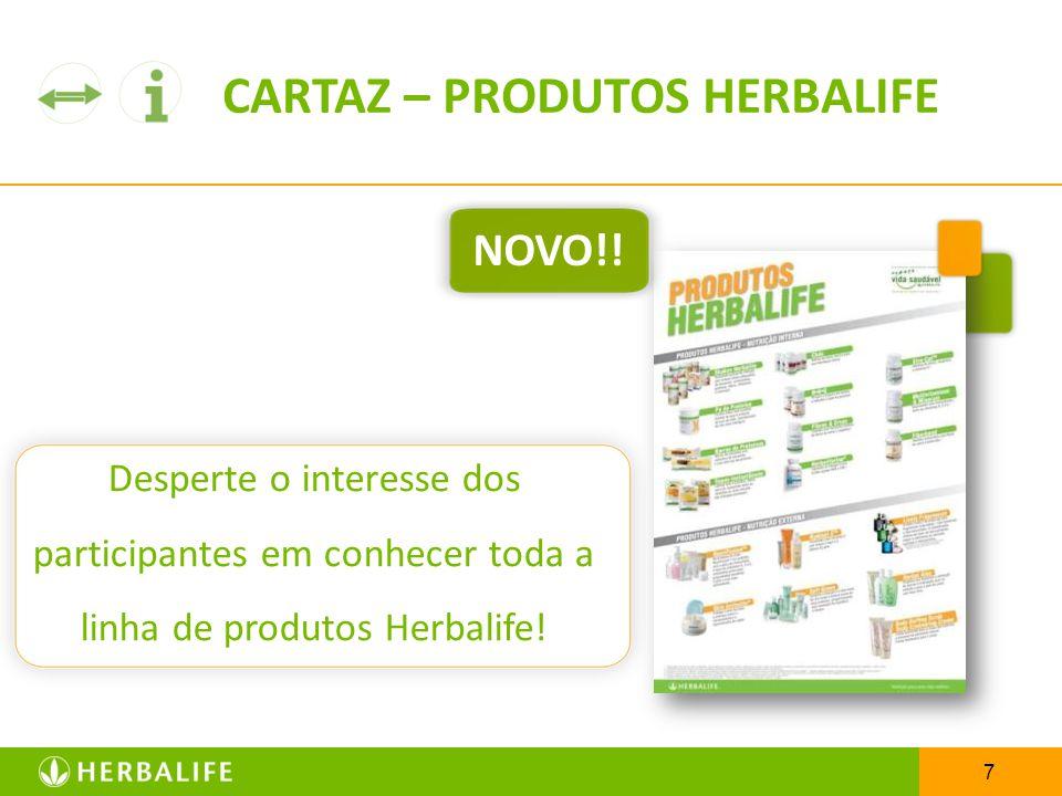 8 Transmita aos seus participantes confiança e credibilidade nos produtos Herbalife.