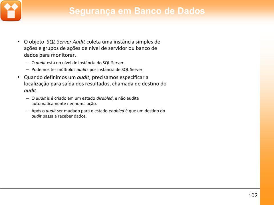 Segurança em Banco de Dados 103 m Server Audit Specification