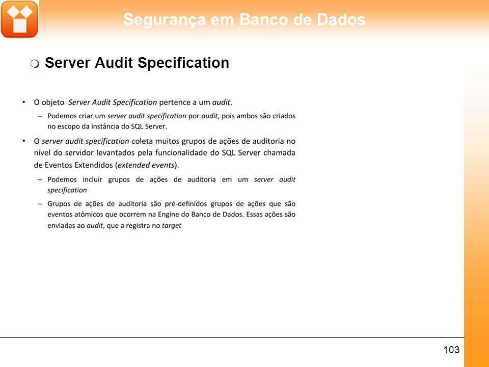 Segurança em Banco de Dados 104 m Database Audit Specification
