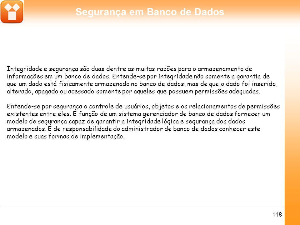Segurança em Banco de Dados 119 No modelo de segurança do SQL Server 2005.